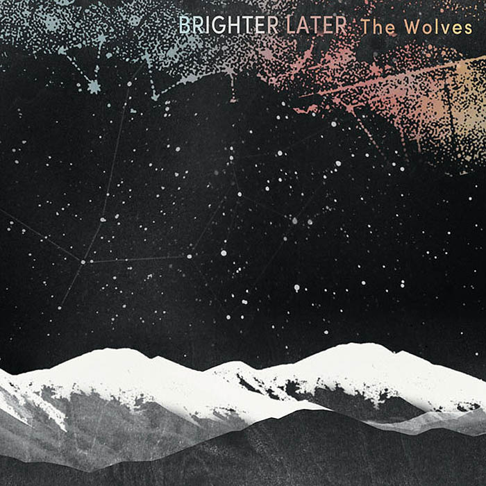 Brighter Later – The Wolves